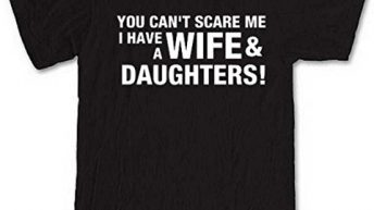 You Cant Scare Me I Have A Wife And Daughters Black Short Sleeve T-Shirt from our unique t-shirt range. An original Birthday or Christmas stocking filler gift idea for mum, dad, sister, brother or even your nan ! (small)